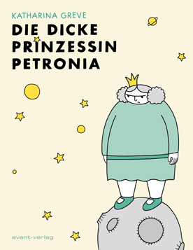 Die dicke Prinzessin Petronia | Cover | © Katharina Greve