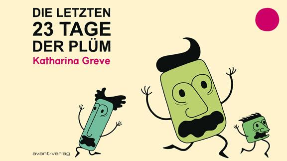 Die letzten 23 Tage der Plüm | Cover | © Katharina Greve